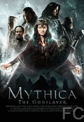 Мифика. Богоубийца / Mythica: The Godslayer (2016)