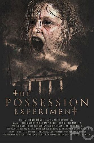Эксперимент «Одержимость» / The Possession Experiment (2016)
